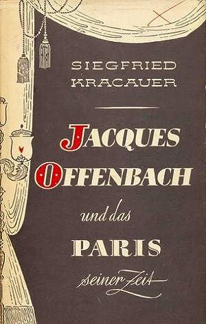 Jacques Offenbach und das Paris seiner Zeit.: Offenbach - Kracauer, Siegfried: