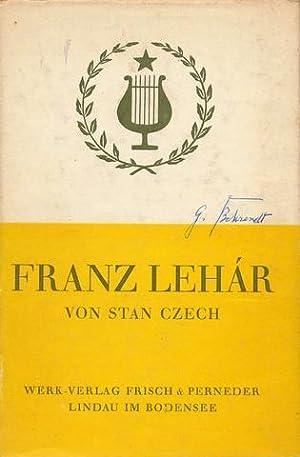 Franz Lehár. Sein Weg und sein Werk.: Lehár, Franz - Czech, Stan: