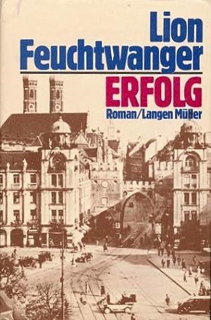 Erfolg. Drei Jahre Geschichte einer Provinz. Roman.: Feuchtwanger, Lion: