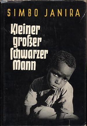 Kleiner großer schwarzer Mann. Lebenserinnerungen eines Buschnegers.: Afrika - Ostafrika