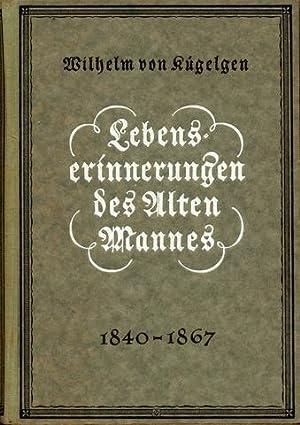 Lebenserinnerungen des Alten Mannes in Briefen an seinen Bruder Gerhard 1840-1867. Bearbeitet und ...