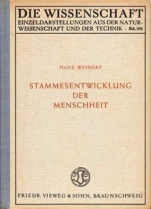 Stammesentwicklung der Menschheit.: Anthropologie - Weinert, Hans: