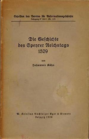 Die Geschichte des Speyrer Reichstags 1529.: Speyer - Kühn, Johannes:
