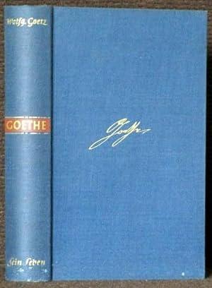 Goethe. Sein Leben in Selbstzeugnissen, Briefen und Berichten.: Goethe, Johann Wolfgang von - Goetz...