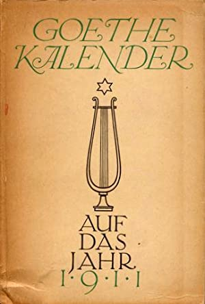 Goethe-Kalender auf das Jahr 1911. Begründet von Otto Julius Bierbaum. Hrsg. [und mit Vorwort] von ...