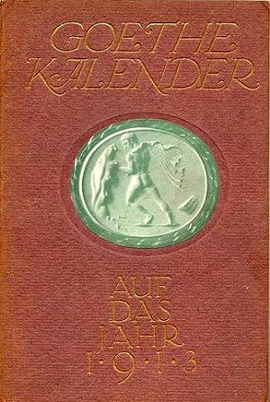 Goethe-Kalender auf das Jahr 1913. Begründet von Otto Julius Bierbaum. Hrsg. [und mit Vorwort] von ...