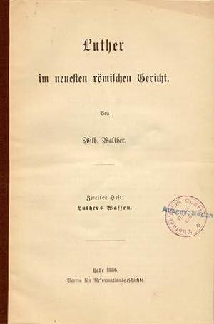 Luther im neuesten römischen Gericht. Erstes Heft: Luther, der politische Revolutionär / Zweites ...
