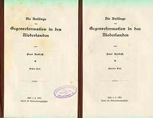 Die Anfänge der Gegenreformation in den Niederlanden. Erster und zweiter Teil.: Reformation - ...