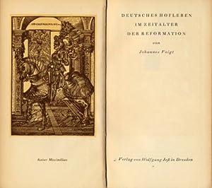 Deutsches Hofleben im Zeitalter der Reformation. Mit einem Zweifarbdruck und dreißig Tafeln in ...