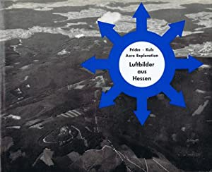 Luftbilder aus Hessen / Aerial Pictures of Hesse. Schau und Deutung der Kulturlandschaft / Review ...