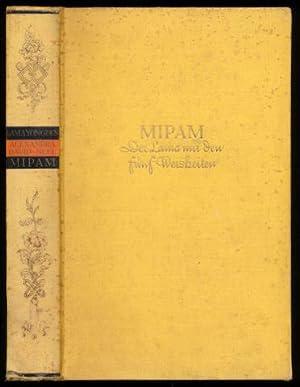 Mipam. Der Lama mit den fünf Weisheiten. Ein tibetischer Roman. Aus dem Französischen von Friedrich...