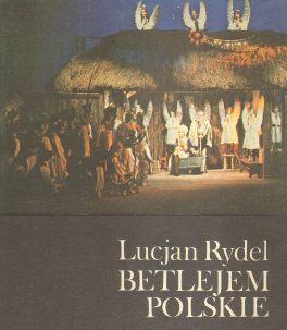 Betlejem Polskie: Rydel Lucjan