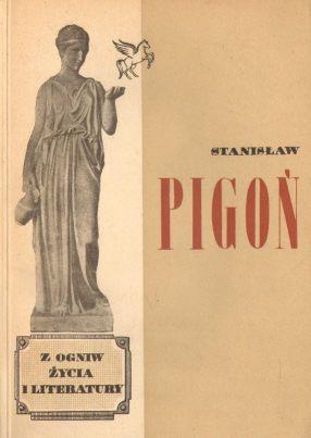 Z ogniw zycia i literatury: Pigon Stanislaw