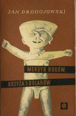 Meksyk bogow, krzyza i dolarow: Drohojowski Jan