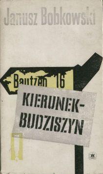 Znalezione obrazy dla zapytania Janusz Bobkowski Kierunek Budziszyn