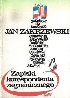 Zapiski korespondenta zagranicznego: Zakrzewski Jan
