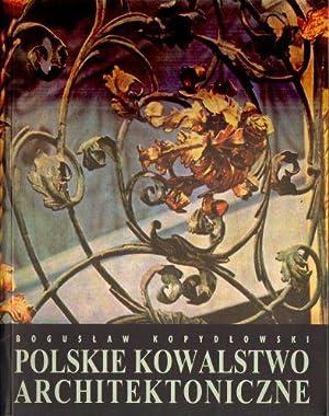 Polskie kowalstwo architektoniczne: Kopydlowski Boguslaw