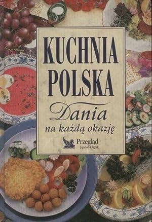 Kuchnia polska. Dania na kazda okazje
