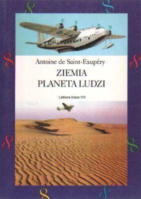 Ziemia, planeta ludzi: Saint-Exupery Antoine de