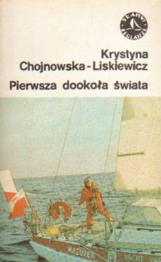 Pierwsza dookola swiata: Chojnowska-Liskiewicz Krystyna