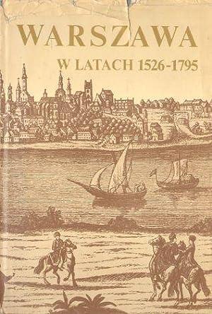 Dzieje Warszawy t.2 Warszawa w latach 1526-1795: Kieniewicz Stefan (red.)