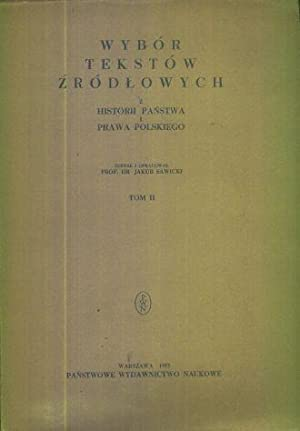 Wybor tekstow zrodlowych z historii panstwa i: Sawicki Jakub oprac.