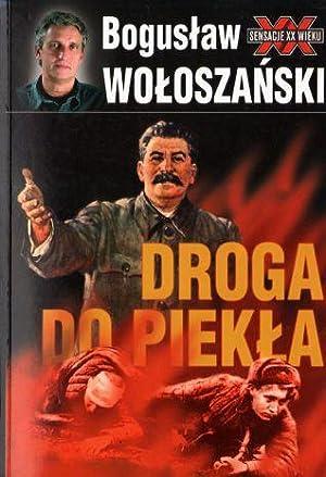 Droga do piekla. Stalin 1941-1945: Woloszanski Boguslaw