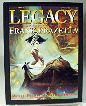Legacy: Selected Drawings and Paintings By Frank: Frazetta, Frank). Fenner,