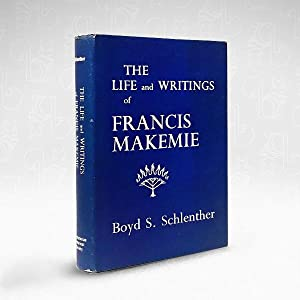 The Life and Writings of Francis Makemie