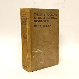 The Artistic Crafts Series of Technical Handbooks: Dress Design