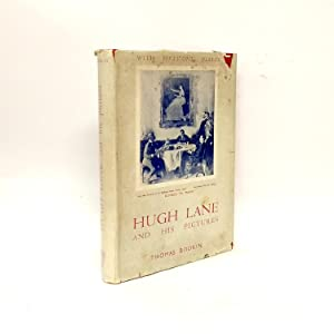 Hugh Lane and his Pictures: Thomas Bodkin