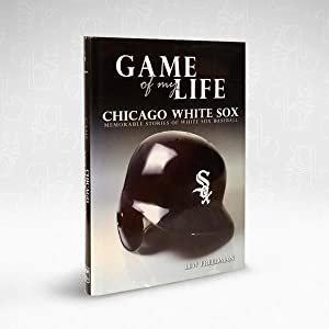 Game of My Life: Chicago White Sox