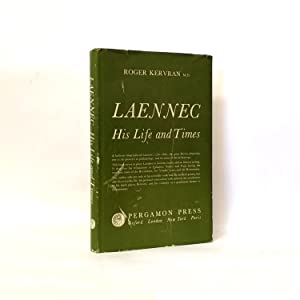 Laennec: His Life and Times