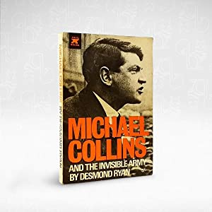Michael Collins and The Invisible Army: Desmond Ryan