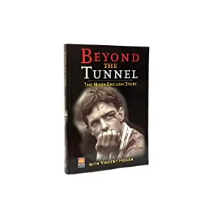 Beyond The Tunnel: The Nicky English Story