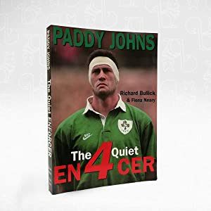The Quiet En4cer ? The Authorised Biography of Paddy Johns