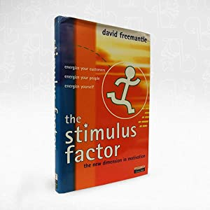 The Stimulus Factor ? The New Dimension in Motivation