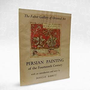 The Faber Gallery of Oriental Art ? Persian Painting of The Fourteenth Century