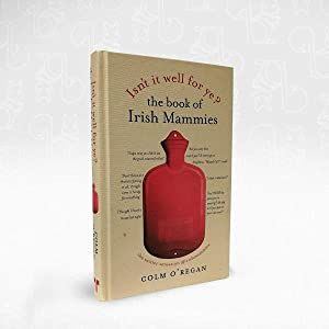 Isn't it Well For Ye? The Book of Irish Mammies