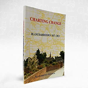 Charting Change: Blanchardstown 1837-2012