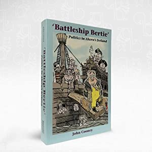 'Battleship Bertie' Politics in Ahern's Ireland