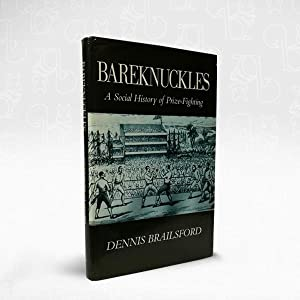 Bareknuckles: A Social History of Prize-Fighting
