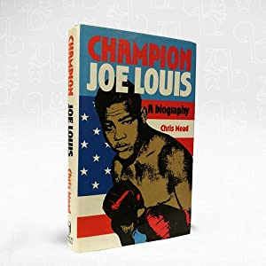 Champion Joe Louis: A Biography