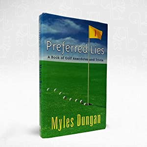 Preferred Lies: A Book of Gold Anecdotes and Trivia