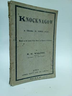 Knocknagow., A Drama in three Acts