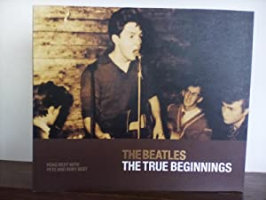 The Beatles: The True Beginnings