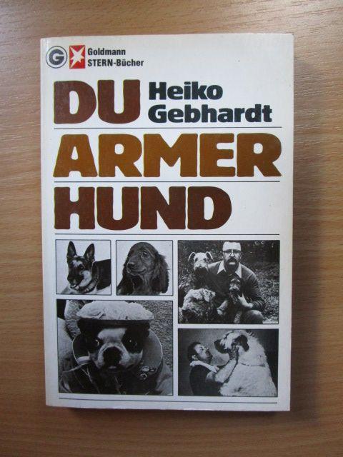 Du armer Hund. Stern-Bücher Heiko Gebhardt /: Gebhardt, Heiko (Verfasser):