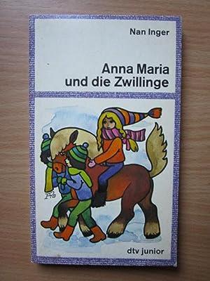 Anna Maria und die Zwillinge.dtv junior [Aus: Inger, Nan:
