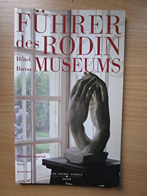Führer des Rodin-Museums : (Hotel Biron): Laurent, Monique Bruno