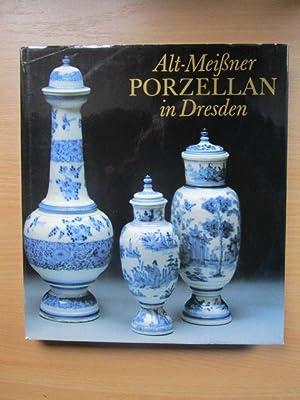 Alt-Meissner Porzellan in Dresden. Ingelore Menzhausen. Jürgen: Menzhausen, Ingelore (Mitverf.)